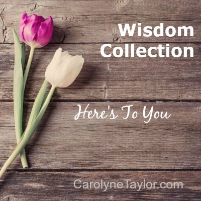 Wisdom Collection | Here's to You
